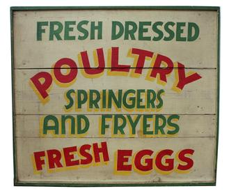 "C439 Early 20th century trade sign, adversting fresh dressed Poultry, Springers and Flyers and fresh egg. Springers are young Chickens. The sign is painted on board with applied molding. Red and green letters painted on white back ground Measurements are: 34""wide x 30"" tall x 2 1/4"" deep"