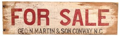 "Z329 Early 20th century wooden two sided trade sign ""For Sale Geo. N. Martin &Son"" Conway North Carolina painted on a single board, red and black letters on a white back ground"